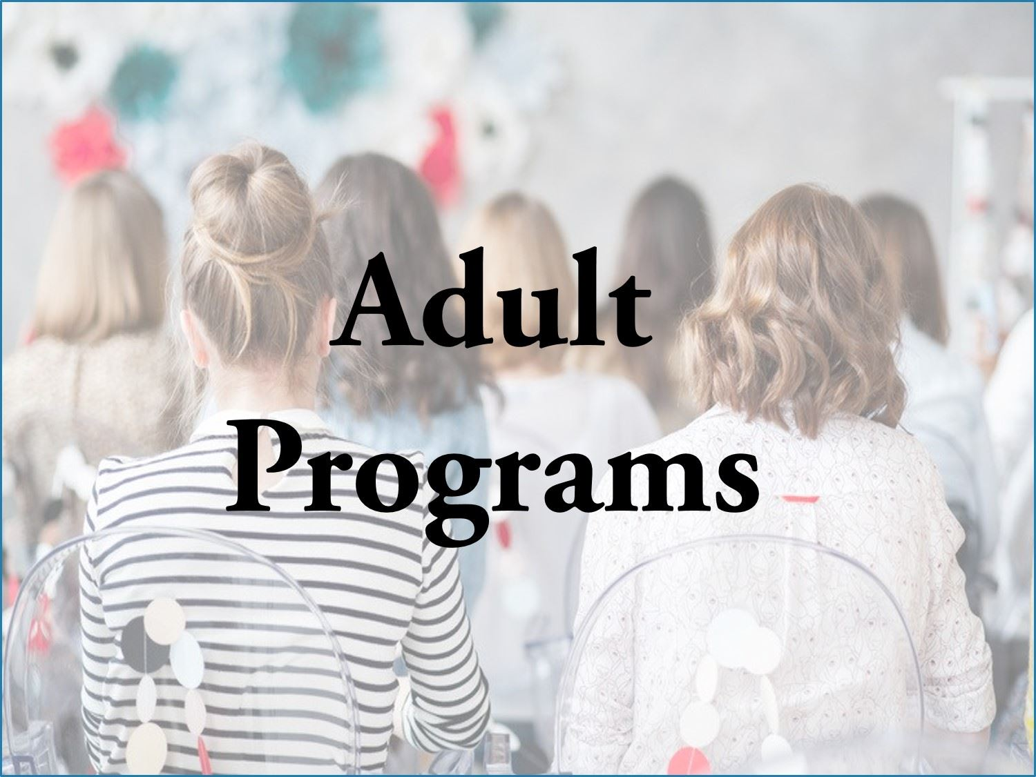 Adult Programs Block